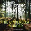 The Cinderella Murder by Mary Higgins Clark & Alafair Burke