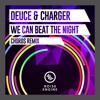 Deuce & Charger - We Can Beat The Night (Chords Remix)