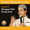 007. Budi Ashari, Lc - Mengapa Nabi Orang Arab