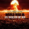 EPIC ORCHESTRA RAP BEAT - WORLD WAR III (PROD GLOBEATS)