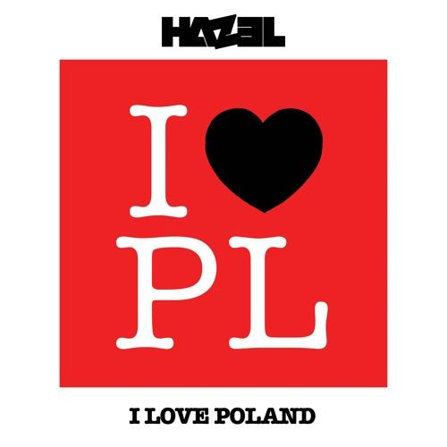 Dj Hazel - I Love Poland (BlackBasse Remix)