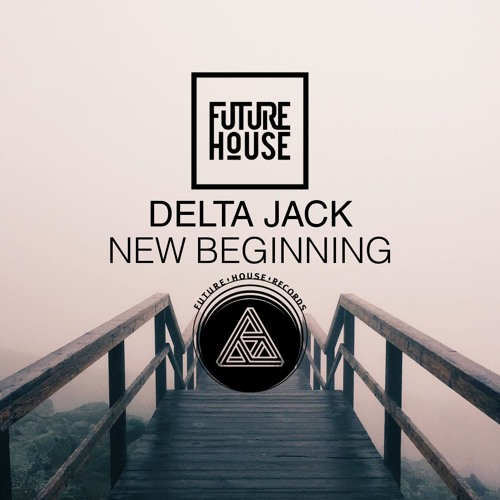 Delta Jack - New Beginning (Original Mix)