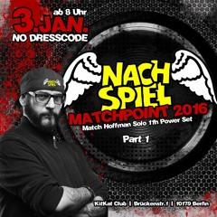 Match Hoffman - NACHSPIEL - MATCHPOINT 2016Part1