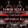 Download Damon Hess & Wayne Lineker - Anything At All Feat Zahra Palmer (Paul Orwin Mix) Mp3