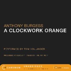 Anthony Burgess reads A CLOCKWORK ORANGE