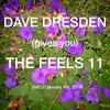Download Dave Dresden (gives You) THE FEELS 11 (felt on january 4th 2016) Mp3