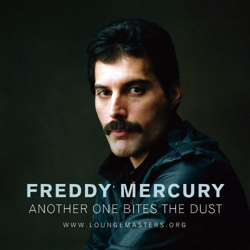 Freddy Mercury - another one bites the dust (Lounge Master 2012)