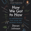 How We Got To Now by Steven Johnson (audiobook extract) read by George Newbern