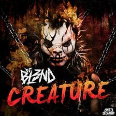 Creature (Original Mix)- DJ BL3ND