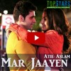 Mar Jayen - Love Shuda - Full song - Atif Aslam
