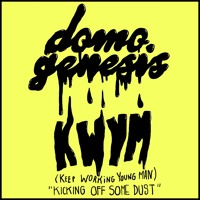 Domo Genesis - KWYM (Keep Working Young Man)