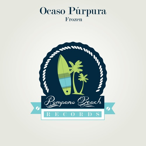 Ocaso Púrpura - Frozen (Original Mix) [Pompano Beach]