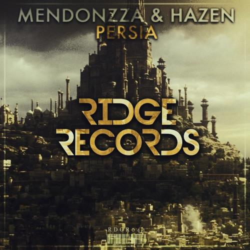 MendonZZa & Hazen - Persia (Original Mix)