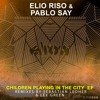 Elio Riso & Pablo Say - Children Playing In The City (Original Mix)