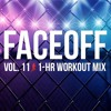 Steady130 Presents: FaceOff, Vol. 11 (1-Hour Workout Mix)