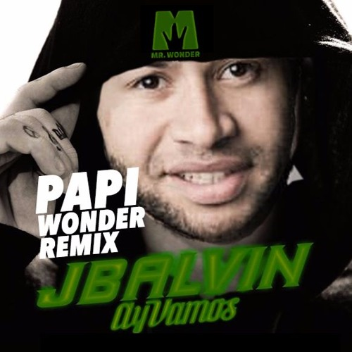 JBalvin - Ay Vamos (Papi Wonder Remix By Mr. Wonder)