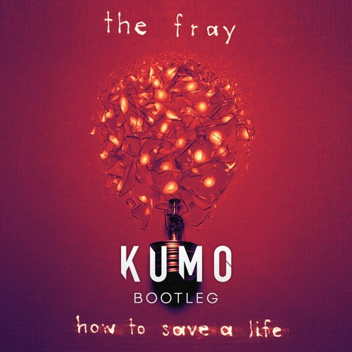 The fray how to save a life kumo bootleg preview full dl in the fray how to save a life kumo bootleg preview full dl in desc by kumo free listening on soundcloud ccuart Images