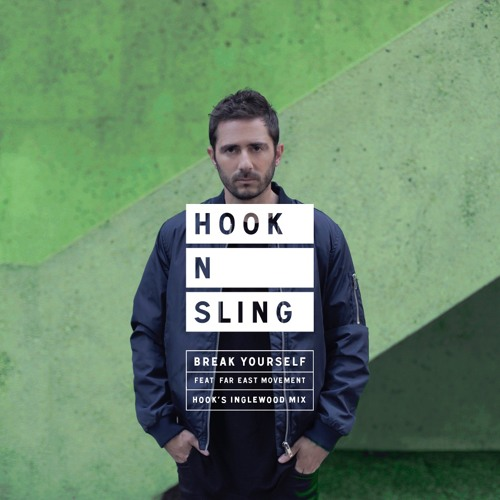 Hook N Sling feat. Far East Movement - Break Yourself (Hooks Inglewood Mix)