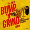 DJ WILLI - BUMP N GRIND REMIX Ft FORTAFY, KENNYON BROWN & ROCAMIC mp3