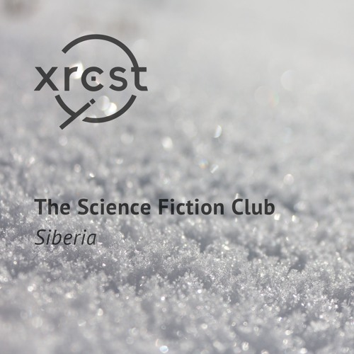 The Science Fiction Club - Siberia [XRCST004] / FREE DOWNLOAD