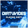 Playing Dirty Episode 003