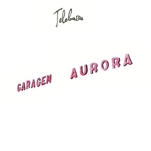 Telebossa – Garagem Aurora