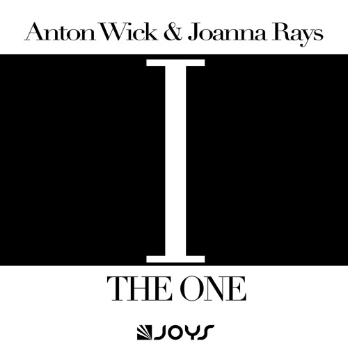 Anton Wick & Joanna Rays - The One [OUT NOW]