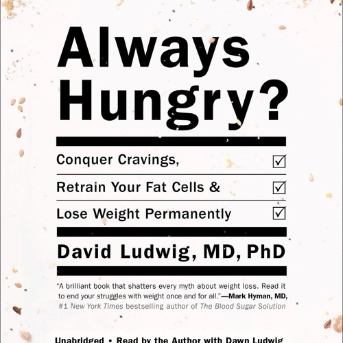 Always Hungry by David Ludwig MD, PhD Read by the Author-Audiobook Excerpt