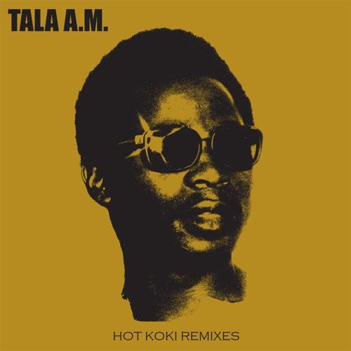 Tala AM - Hot Koki (JKriv Edit) (CLIP)