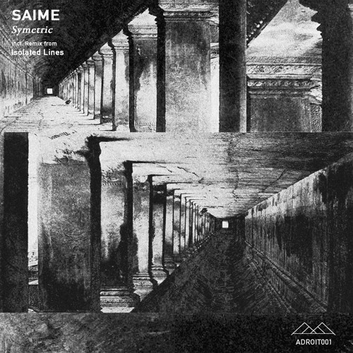 ADT001 | Saime - Symetric | includes Isolated Lines remix