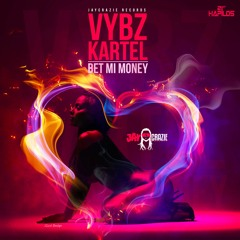 Vybz Kartel - Bet Mi Money - Raw - Jay Crazie - 2015