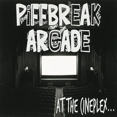 At The Cineplex... - Piffbreak Arcade (EP)