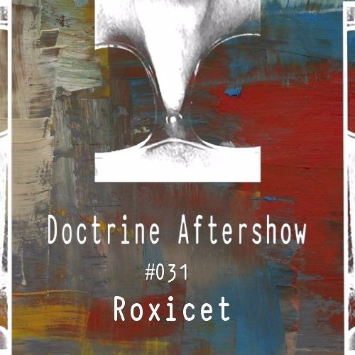 Doctrine Aftershow #031 - Roxicet