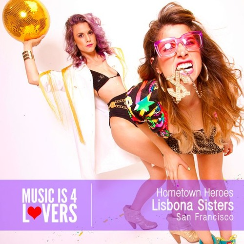 Hometown Heroes: Lisbona Sisters from San Francisco [Musicis4Lovers.com]