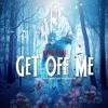 [UP NEXT] King Levi - Get Off Me