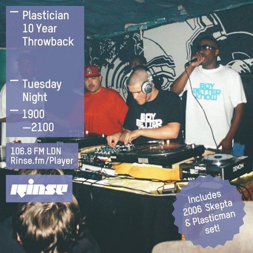 Rinse FM Podcast - Plastician w/ Skepta (10 Year Throwback) - 5th January 2016