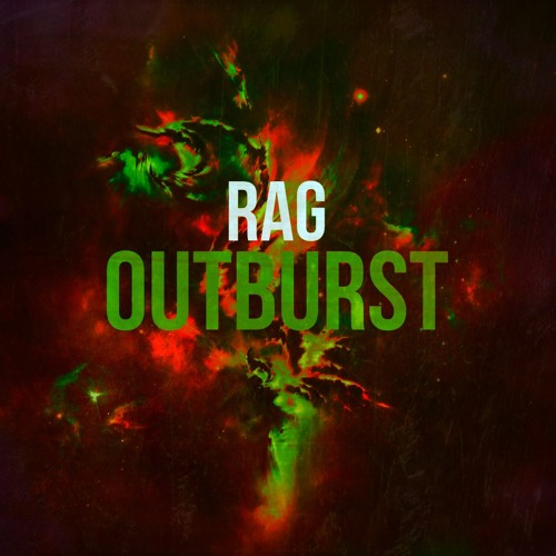 Rag - Outburst (Original Mix)