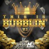 This Is Bubblin' V.1 Mixtape (Mixed By NoizeKid)