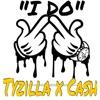 I Do Tyzilla X Cashna H Mp3