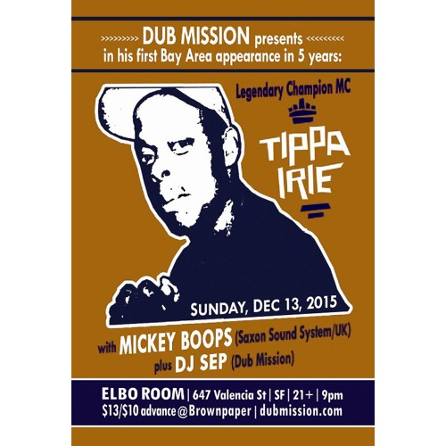Tippa Irie alongside Mickey Boops (Saxon Sound System) at Dub Mission - Part 2 [FREE DOWNLOAD]
