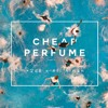 +2dB x Ali Aiman - Cheap Perfume