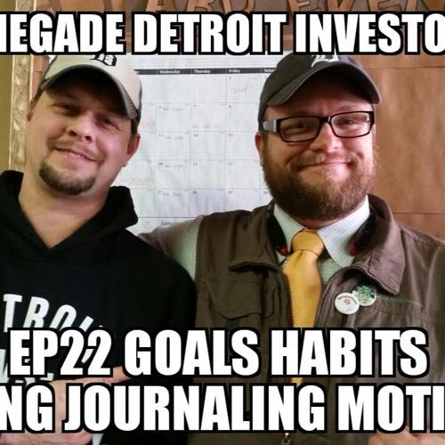 Renegade Detroit Investors Ep 22 Goals Habits Tracking Journaling Motivation