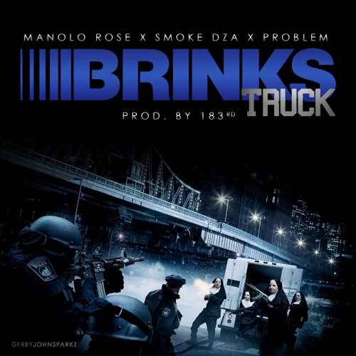 Smoke DZA X Manolo Rose ft. Problem (Prod. by 183rd) - Brinks Truck (CLEAN radio edit)