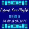 Episode 19: The Best of 2015, Part 1