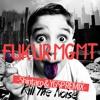 Fuk Ur Mgmt (Shintaro & YGSP Remix) / Kill The Noise