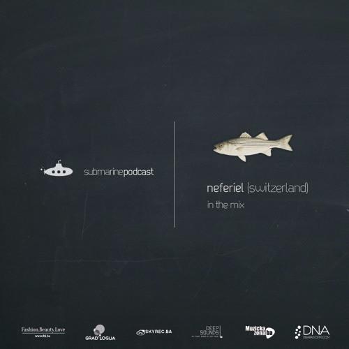 Submarine Podcast 033 w/ Neferiel in the mix