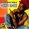 The Heavyweight Sound of Dennis Brown