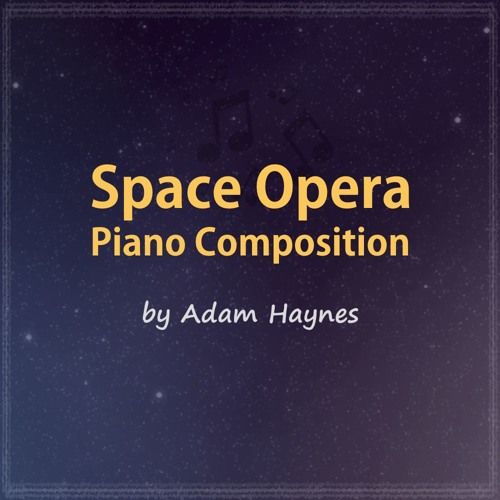 Space Opera for Piano ~ Part II