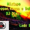 MIXTAPE REGGAE, RAGGA E DUB - DJ DLmix  Lado B