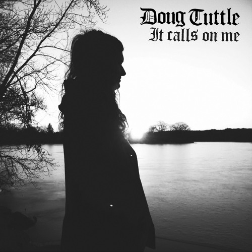 """Doug Tuttle """" It Calls On Me"""" (Trouble In Mind Records)"""